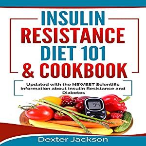 Insulin Resistance Diet 101 & Cookbook Audiobook