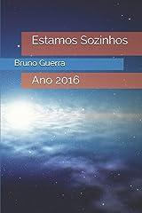 Estamos Sozinhos: Ano 2016 (Portuguese Edition) Paperback