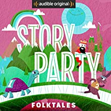 Story Party: Folktales Radio/TV Program by Diane Ferlatte, Kirk Waller, Joel ben Izzy, Jonathan Murphy, Samantha Land