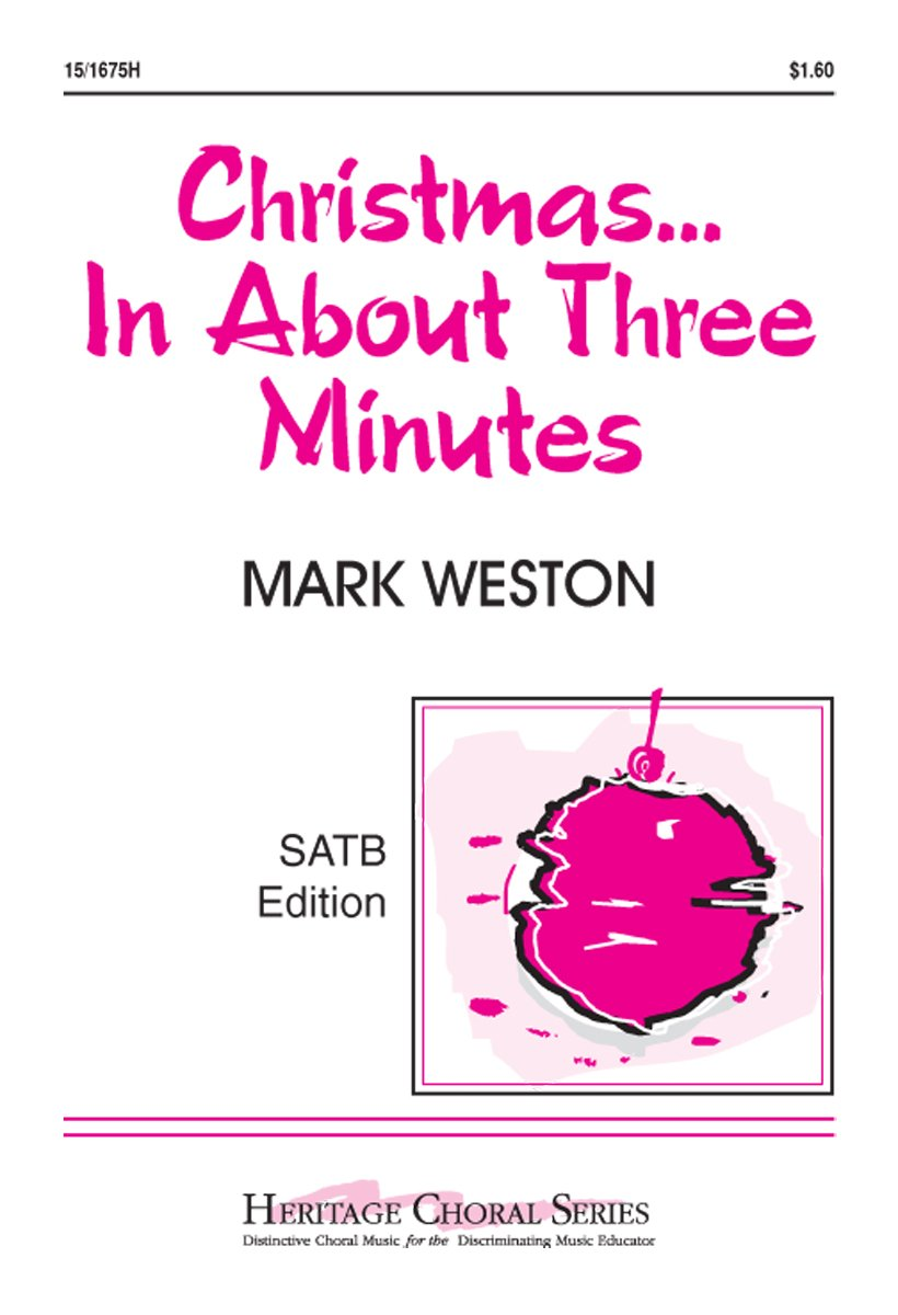 Christmas In About Three Minutes.Christmas In About Three Minutes Educational Octavo Satb
