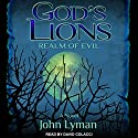 God's Lions: Realm of Evil Audiobook by John Lyman Narrated by David Colacci