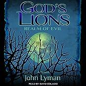 God's Lions: Realm of Evil | John Lyman