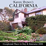 Karen Brown's California 2008: Exceptional Places to Stay and Itineraries (Karen Brown's California: Exceptional Places to Stay & Itineraries)
