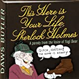 img - for This Here is Your Life, Sherlock Holmes: Parody from the Voice of Yogi Bear book / textbook / text book