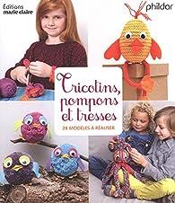 Tricotins, pompons et tresses par Frédérique Alexandre