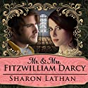 Mr. & Mrs. Fitzwilliam Darcy: Two Shall Become One: Darcy Saga Series #1 Hörbuch von Sharon Lathan Gesprochen von: Corrie James
