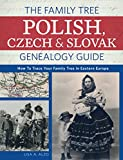 Download The Family Tree Polish, Czech And Slovak Genealogy Guide: How to Trace Your Family Tree in Eastern Europe in PDF ePUB Free Online