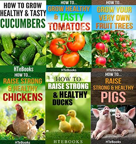 6 books in 1 - Agriculture, Agronomy, Animal Husbandry, Sustainable Agriculture, Tropical Agriculture, Farm Animals, Vegetables, Fruit Trees, Chickens, ... Tomatoes, Cucumbers (How To Do Agriculture) by [HTeBooks]