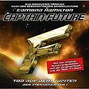Tod auf dem Jupiter (Captain Future - Der Sternenkaiser 1) | Edmond Hamilton