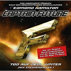 Tod auf dem Jupiter (Captain Future - Der Sternenkaiser 1) Hörspiel
