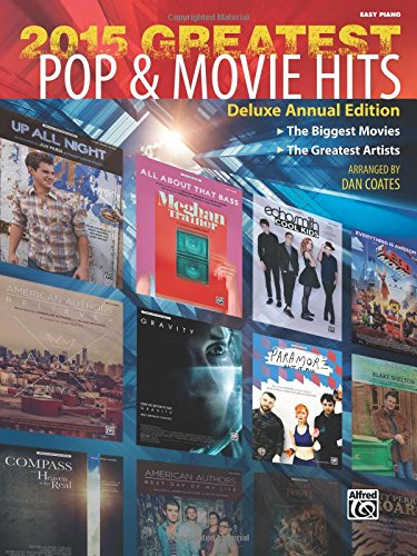 2015 Greatest Pop & Movie Hits: The Biggest Movies * The Greatest Artists (Easy Piano)