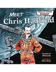 Meet Chris Hadfield (Scholastic Canada Biography)