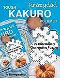 Krazydad Tough Kakuro Volume 1: 99 Enormously Challenging Puzzles