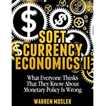 Soft Currency Economics II (MMT - Modern Monetary Theory Book 1)