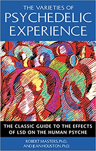 the varieties of psychedelic experience the classic guide to the