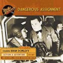Dangerous Assignment, Volume 1 Radio/TV Program by  Radio Archives Narrated by  full cast