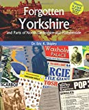 Forgotten Yorkshire and Parts of North Derbyshire and Humberside
