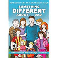 Something Different About Dad: How to Live with Your Amazing Asperger Parent (English Edition)