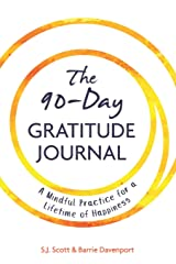 The 90-Day Gratitude Journal: A Mindful Practice for Lifetime of Happiness Paperback