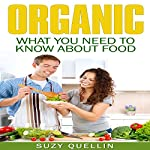 Organic Food: What You Need to Know about Food | S Quellin
