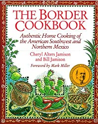 The Border Cookbook : Authentic Home Cooking of the American Southwest and Northern Mexico (Non)