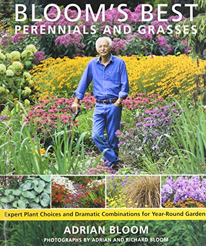 Bloom's Best Perennials and Grasses: Expert Plant Choices and Dramatic Combinations for (Perennial Grasses)