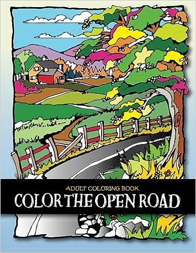 Amazon Com Adult Coloring Book Color The Open Road 9780692537121 Feoli Media Books