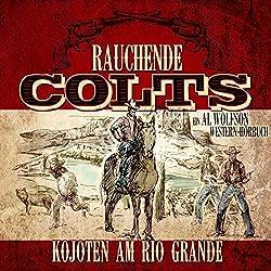 Kojoten am Rio Grande (Rauchende Colts 1)