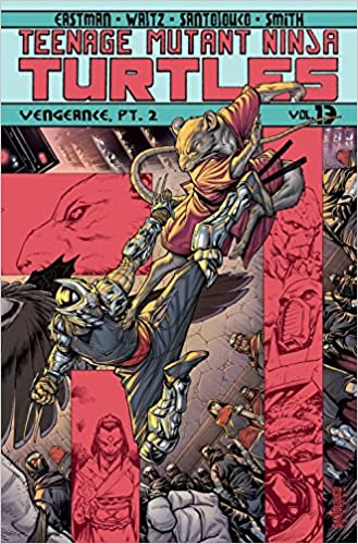 Teenage Mutant Ninja Turtles Volume 13: Vengeance Part 2 ...