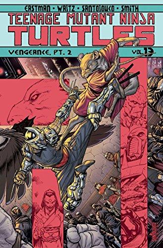 Teenage Mutant Ninja Turtles Volume 13: Vengeance Part 2 (Teenage Mutant Ninja Turtles Ongoing Tp) (Best Teenage Mutant Ninja Turtle Gifts)