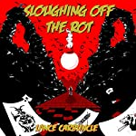 Sloughing Off the Rot | Lance Carbuncle
