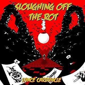 Sloughing Off the Rot Audiobook
