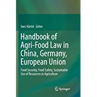 Handbook of Agri-Food Law in China, Germany, European Union: Food Security, Food Safety, Sustainable Use of Resources in Agriculture