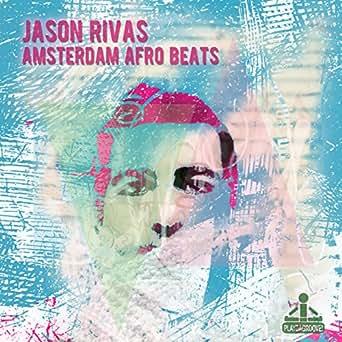 Amsterdam Afro Beats by Jason Rivas on Amazon Music - Amazon com