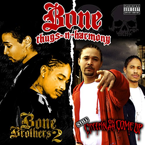 Still Creepin on ah Come Up & Bone Brothers 2 (Deluxe Edition) [Explicit] (Bone Thugs Creepin On Ah Come Up)