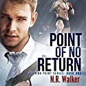 Point of No Return: Turning Point, Book 1 Audiobook by N.R. Walker Narrated by Sean Crisden