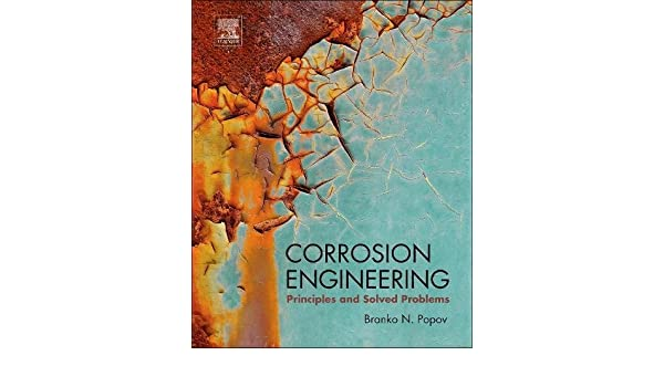 Amazon corrosion engineering principles and solved problems amazon corrosion engineering principles and solved problems 9780444627223 branko n popov books fandeluxe Gallery