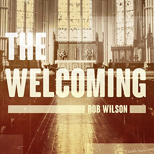 Rob Wilson - The Welcoming (EP) 2018