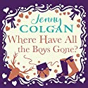 Where Have All the Boys Gone? Hörbuch von Jenny Colgan Gesprochen von: Helen McAlpine