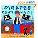 Pirates Don't Knit! : Children's Book: Funny Rhyming Bedtime Story - Picture Book / Beginner Reader, About Being Yourself (Ages 3-7) (Top of the Wardrobe Gang Picture)