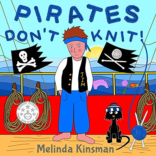 Pirates Don't Knit: Funny Rhyming Bedtime Story - Picture Book / Beginner Reader, About Being Yourself (Ages 3-6) (Top of the Wardrobe Gang Picture 3)]()