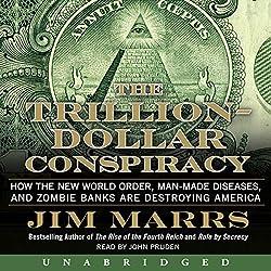 The Trillion-Dollar Conspiracy Unabridged