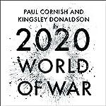 2020: World of War   Paul Cornish,Kingsley Donaldson