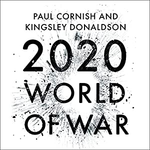 2020: World of War Audiobook by Paul Cornish, Kingsley Donaldson Narrated by Jonathan Keeble