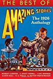 The Best of Amazing Stories: the 1926 Anthology, H Wells and Murray Leinster, 1500715956
