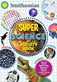 img - for Smithsonian Super Science Activity Book book / textbook / text book