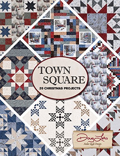 Town Square 20 Christmas Projects Quilt Patterns by Town Square, by Doug Leko of Antler Quilt - Town Las Square