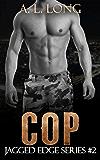 Cop: Jagged Edge Series #2