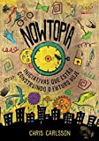 capa de Nowtopia: Iniciativas que Estão Construindo o Futuro Hoje