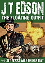 SET TEXAS BACK ON HER FEET (A FLOATING OUTFIT WESTERN BOOK 6)